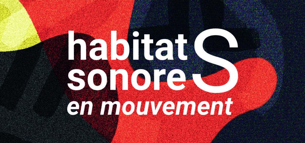 Habitats Sonores en Mouvement